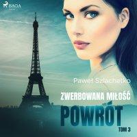 Zwerbowana miłość. Powrót - Paweł Szlachetko, Krzysztof Baranowski