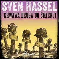 Krwawa droga do śmierci - Sven Hassel