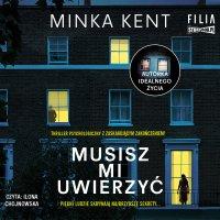 Musisz mi uwierzyć - Minka Kent