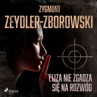 Eliza nie zgadza się na rozwód - Zygmunt Zeydler-Zborowski