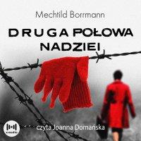 Druga połowa nadziei - Mechtild Borrmann