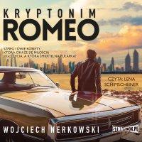 Kryptonim Romeo - Wojciech Nerkowski