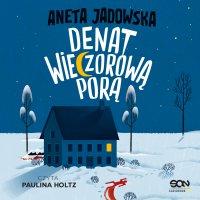 Denat wieczorową porą - Paulina Holtz, Aneta Jadowska