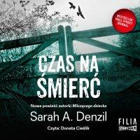 Czas na śmierć - Sarah A. Denzil