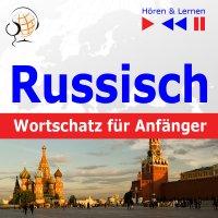Russisch Wortschatz für Anfänger. Hören & Lernen - Dorota Guzik