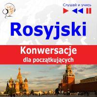 Rosyjski na mp3 - Konwersacje dla początkujących - Opracowanie zbiorowe , Dorota Guzik