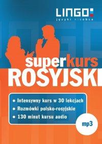 Rosyjski. Superkurs (audiokurs + rozmówki audio) - Opracowanie zbiorowe