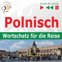 Polnisch. Wortschatz für die Reise – Hören & Lernen: 1000 wichtige Wörter und Wendungen - Dorota Guzik