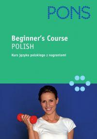 Polish for the Beginners - Opracowanie zbiorowe , Urszula Dierkes