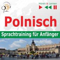 Polnisch – Sprachtraining fur Anfanger 30 Alltagsthemen auf Niveau A1-A2 (Hören & Lernen) - Dorota Guzik