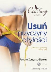Usuń przyczyny otyłości i skutecznie wymodeluj swoje ciało - Renata Zarzycka-Bienias