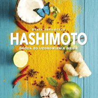 Hashimoto droga do uzdrowienia siebie - Beata Abramczyk