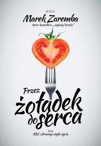 Przez żołądek do serca - Marek Zaremba