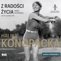 Z radości życia. Halina Konopacka - Maria Rotkiewicz