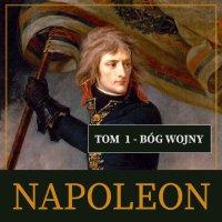 Napoleon i jego epoka. Tom I. Bóg wojny (1769-1804) - Roger Peyere