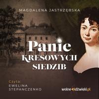 Panie kresowych siedzib - Magdalena Jastrzębska