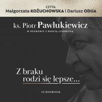 Z braku rodzi się lepsze... - Renata Czerwicka