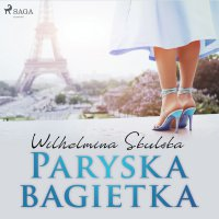Paryska bagietka - Wilhelmina Skulska