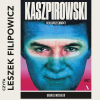 Kaszpirowski. Sen o wszechmocy - Gabriel Michalik