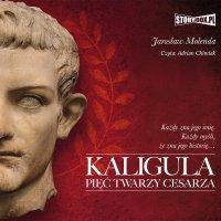 Kaligula. Pięć twarzy cesarza - Jarosław Molenda
