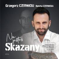 Nie jesteś skazany - Grzegorz Czerwicki