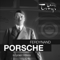 Ferdynand Porsche. Inżynier Hitlera i jego następcy - Renata Pawlak