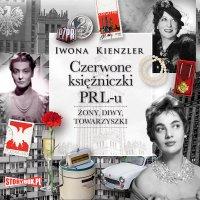 Czerwone księżniczki PRL-u - Iwona Kienzler