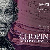 Chopin. Miłość i pasja - Iwona Kienzler