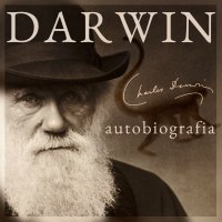 Darwin. Autobiografia. Wspomnienia z rozwoju mojego umysłu i charakteru - Charles Darwin