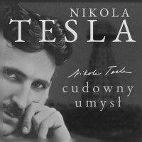 Nikola Tesla. Cudowny umysł. Naoczne świadectwo o serbskim wynalazcy - John Joseph O'Neill