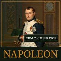 Napoleon i jego epoka. Tom II. Imperator - Roger Peyere