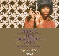 Prince. The Beautiful Ones. Niedokończona autobiografia - Michał Piróg, Dan Piepenbring