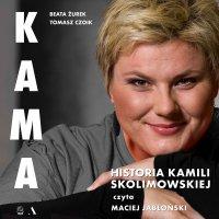 KAMA. Historia Kamili Skolimowskiej - Tomasz Czoik