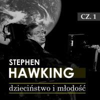 Stephen Hawking. Część I: Dzieciństwo i młodość (lata 1942 -1965) - Andrzej Łętowski
