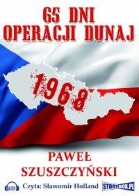 65 dni operacji Dunaj - Paweł Szuszczyński