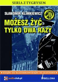 Możesz żyć tylko dwa razy - Sławomir Klimkiewicz