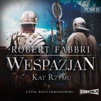 Wespazjan. Tom II. Kat Rzymu - Robert Fabbri