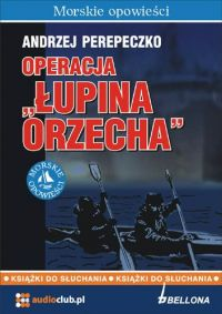 Operacja Łupina orzecha - Andrzej Perepeczko