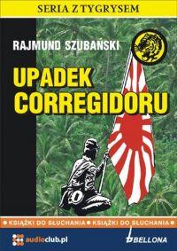 Upadek Corregidoru - Rajmund Szubański
