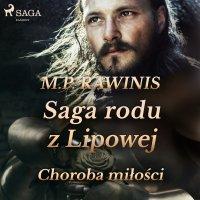 Saga rodu z Lipowej 23: Choroba miłości - Marian Piotr Rawinis