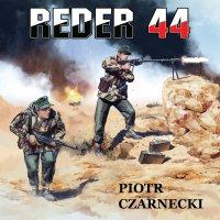 Reder 44 - Piotr Czarnecki