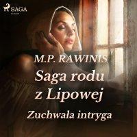Saga rodu z Lipowej 20. Zuchwała intryga - Marian Piotr Rawinis