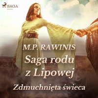 Saga rodu z Lipowej 19. Zdmuchnięta świeca - Marian Piotr Rawinis