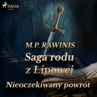 Saga rodu z Lipowej 22: Nieoczekiwany powrót - Marian Piotr Rawinis