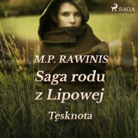 Saga rodu z Lipowej 18: Tęsknota - Marian Piotr Rawinis