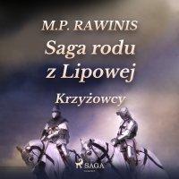 Saga rodu z Lipowej 17: Krzyżowcy - Marian Piotr Rawinis