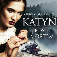 Katyń. Post mortem - Andrzej Mularczyk