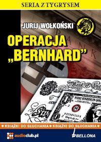 Operacja Bernhard - Jurij Wołkoński