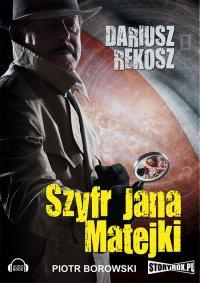 Szyfr Jana Matejki - Dariusz Rekosz