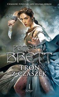 Tron z czaszek. Księga 1 - Peter V. Brett